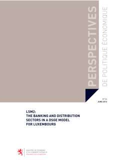 oc_ppe_24_cover_6mm.indd, LSM2: the banking and distribution sectors in a DSGE Model for Luxembourg