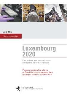 Rapport_Lux_2020_2015.indd, Programme national de réforme du Grand-Duché de Luxembourg 2015